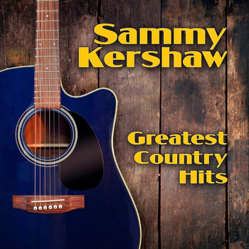 Sammy Kershaw - Greatest Country Hits