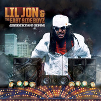 Lil Jon & The East Side Boyz - Crunkest Hits (Explicit)