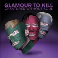 Glamour To Kill - Creatures Without Soul (Explicit)