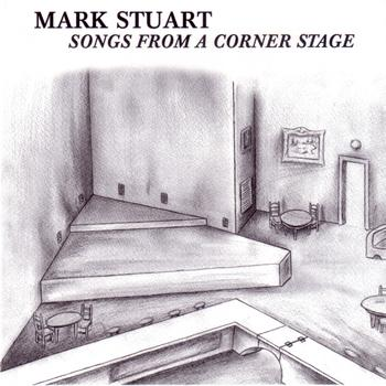 Mark Stuart - Songs From A Corner Stage