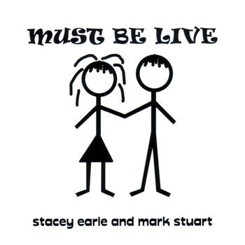 Stacey Earle and Mark Stuart - Must Be Live