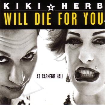 Kiki & Herb - Will Die For You