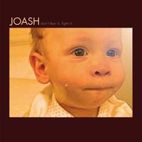 Joash - Don 't Fear It, Fight It