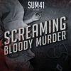 Screaming Bloody Murder by Sum 41
