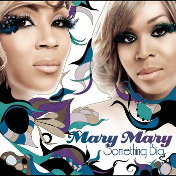 Mary Mary - Something Big