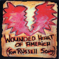 Tom Russell - Wounded Heart Of America