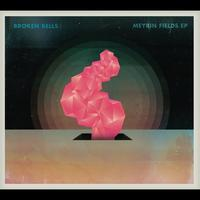 Broken Bells - Meyrin Fields EP