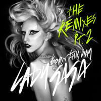 Lady GaGa - Born This Way (The Remixes Pt. 2)