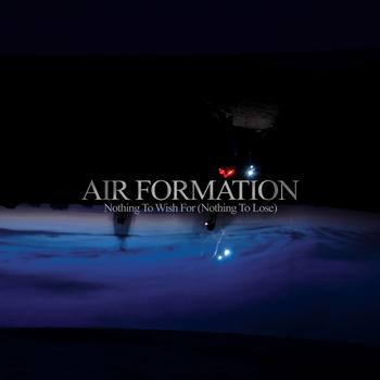 Air Formation - Nothing to Wish for (Nothing to Lose)