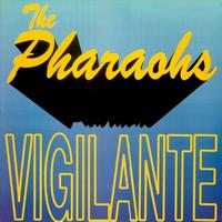 The Pharaohs - Vigilante