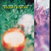 Superchunk - Here's Where the Strings Come In (Remastered)