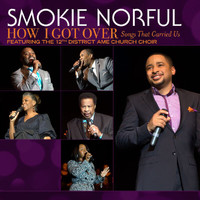 Smokie Norful - How I Got Over...Songs That Carried Us