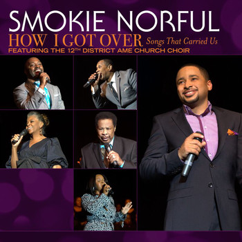 Smokie Norful - How I Got Over...Songs That Carried Us (Live)