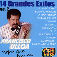 Francisco Ulloa - 14 Grandes Exitos Vol. 2