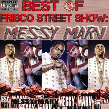 Messy Marv - Best of Frisco Street Show: Messy Marv (Explicit)