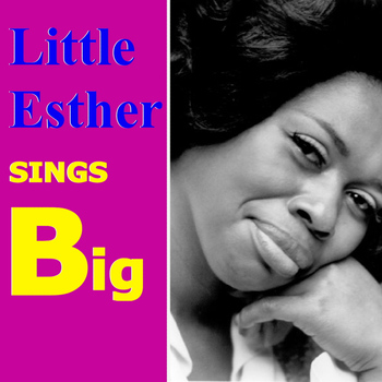 Little Esther - Sings Big