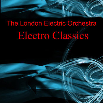 London Electric Orchestra - Electro Classics