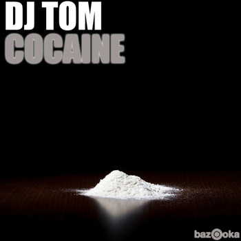 DJ Tom - Cocaine