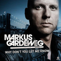 Markus Gardeweg - Why Don't You Let Me Know