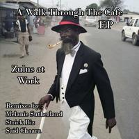 Zulus At Work - A Walk Through The CAfe