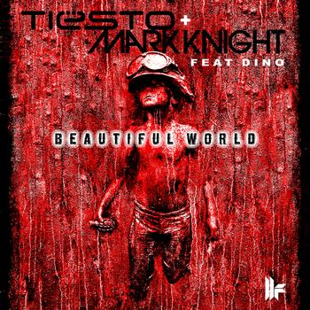 Tiësto and Mark Knight featuring Dino - Beautiful World