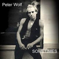 Peter Wolf - Sometimes