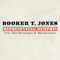 Booker T. Jones - Representing Memphis (feat. Matt Berninger & Sharon Jones)