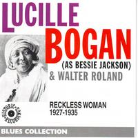 Lucille Bogan - As Bessie Jackson: Reckless Woman 1927-1935