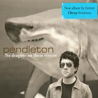 Pendleton - No dragons on these streets