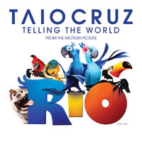 Taio Cruz - Telling The World (From The Motion Picture Rio)