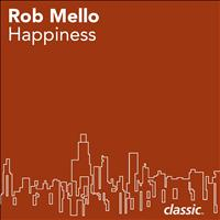 Rob Mello - Happiness