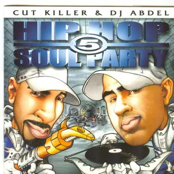 Various Artists - Cut Killer and Dj Abdel : Hip Hop Soul Party 5