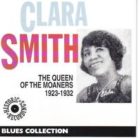 Clara Smith - The Queen of the Moaners 1923-1932