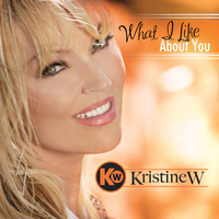 Kristine W - What I Like About You
