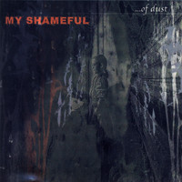 My Shameful - ... of Dust