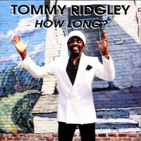 Tommy Ridgley - How Long?