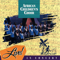 African Children's Choir - Live In Concert (Live)