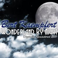 Bert Kaempfert - Wonderland by Night - (Digitally Remastered 2011)