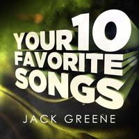 Jack Greene - Jack Greene - Your 10 Favorite Songs