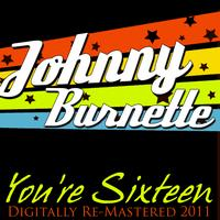 Johnny Burnette - You're Sixteen - (Digitally Re Mastered - 2011)