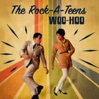 The Rock-A-Teens - Woo Hoo