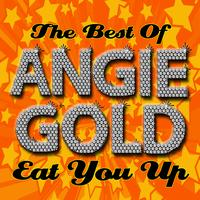 Angie Gold - Eat You Up - The Best Of Angie Gold