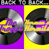 The Troggs | Herman's Hermits - Back To Back: The Troggs & Herman's Hermits