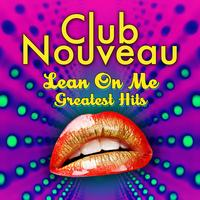CLUB NOUVEAU - Lean On Me - Greatest Hits