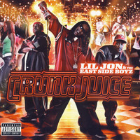 Lil Jon & The East Side Boyz - Crunk Juice (Explicit)
