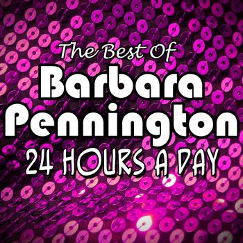 Barbara Pennington - 24 Hours A Day - The Best Of Barbara Pennington