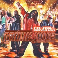 Lil Jon & The East Side Boyz - Crunk Juice (Clean)