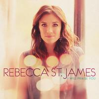 Rebecca St. James - I Will Praise You