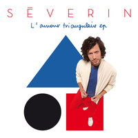 Séverin - L'amour triangulaire - EP