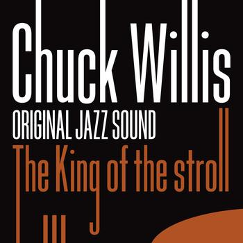 Chuck Willis - The King of the Stroll (Original Sound)